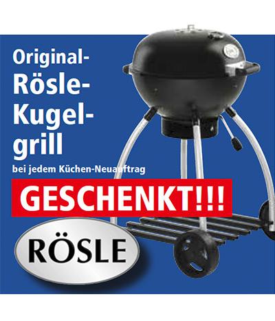 Original-Rösle-Kugelgrill bei jedem Küchen-Neuauftrag geschenkt.